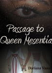 Passage to Queen Mesentia